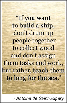 Antoine de Saint-Expery quote about building ships requiring a longing for the sea